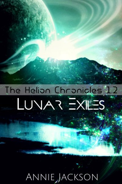 Helion Chronicles 1.2 Lunar Exiles